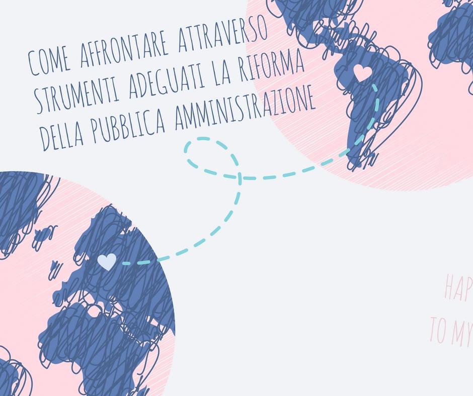 Come affrontare attraversostrumenti adeguati la riformadella pubblica amministrazione